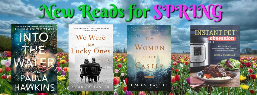 New Spring Reads! Mystery, Historical Fiction, Contemporary Fiction, & an Instant Pot Cookbook!